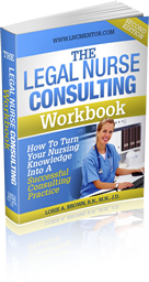 The Legal Nurse Consulting Workbook