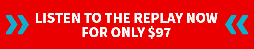 Listen to the Replay Now for only $97